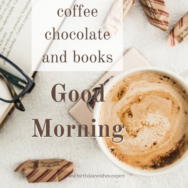 good morning coffee chocolate and books