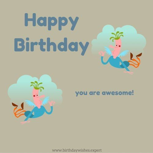 Happy Birthday. You are awesome.