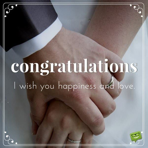 Congratulations! I wish you happiness and love.