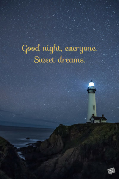 Good night, everyone. Sweet dreams.