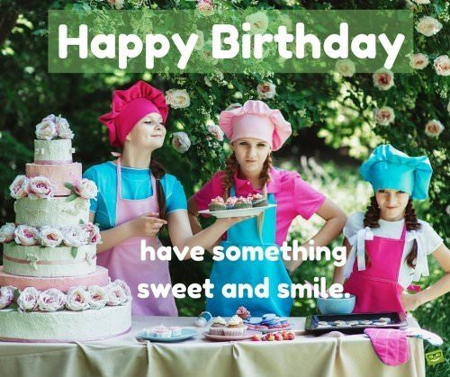 Happy Birthday! Have something sweet and smile.