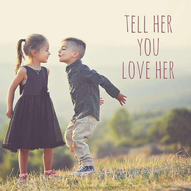 Tell Her U Love Her Quotes: The Best Short Quotes