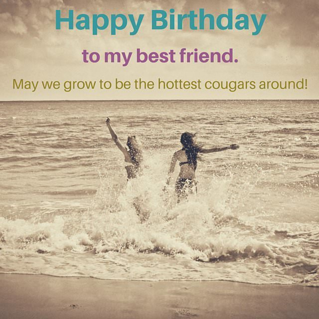 Happy Birthday Quotes Best Friend Girl: Top 100 Birthday Wishes For Your Friends