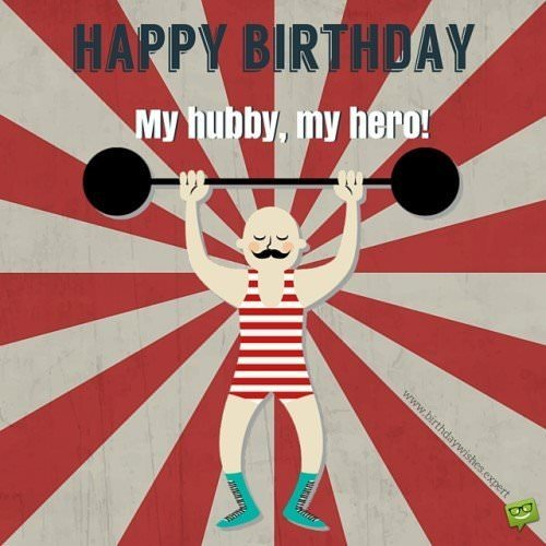 Happy Birthday. My hubby, my hero.