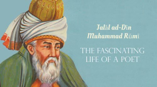 Jalāl ad-Dīn Muhammad Rūmī Biography | The Fascinating Life of a Poet