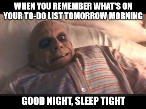 Funny Good Night meme with a freaked out stressed guy.
