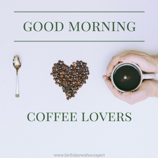 Good morning, coffee lovers!