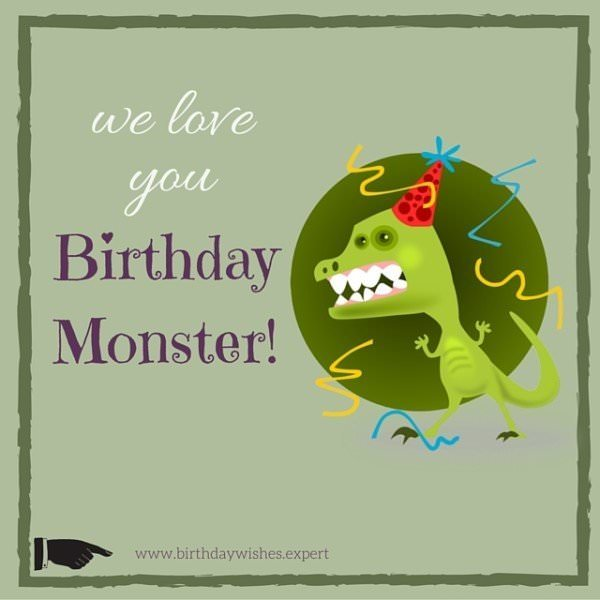 We love you, Birthday Monster!