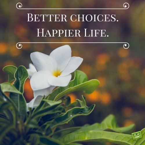 Happy quote about choices.