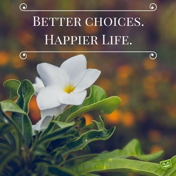 Better choices. Happier life.