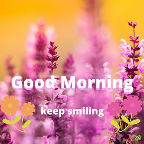 Good Morning. Keep Smiling.