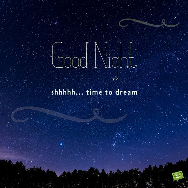 Good Night. Shhhhh...Time to dream.