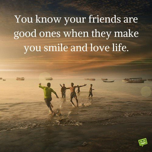 Happy quote about friends.