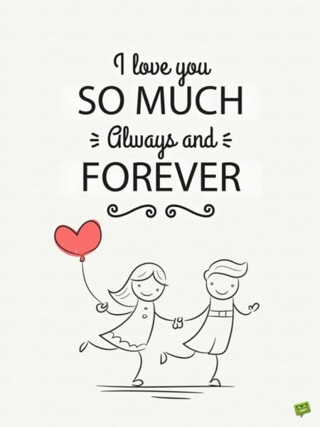 I love you so much always and forever!