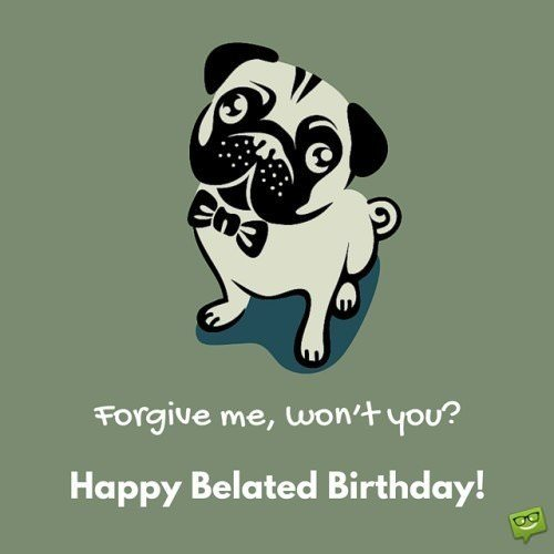 Forgive me, won't you? Happy Belated Birthday!