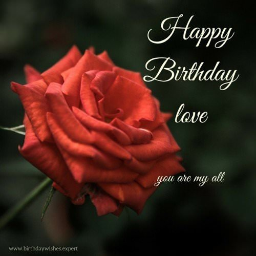 Happy Birthday Love. You are my all.