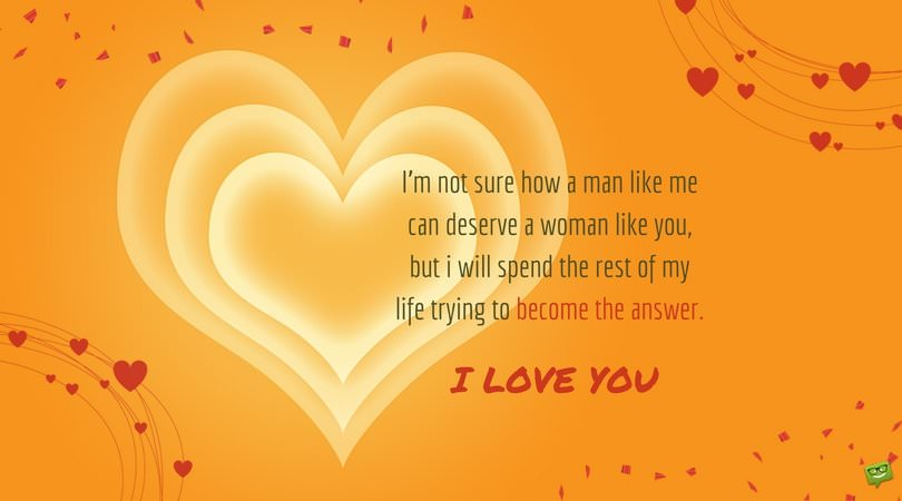 Love Quotes For Her A Woman I Deserve