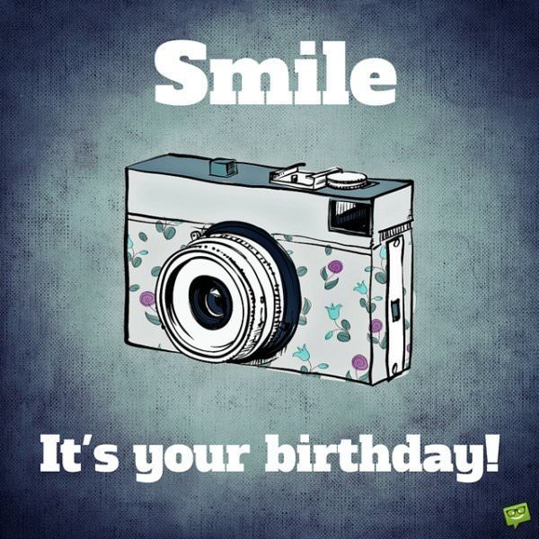 Smile, it's your birthday!