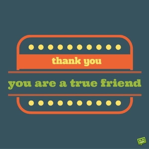 Thank you, you are a true friend!