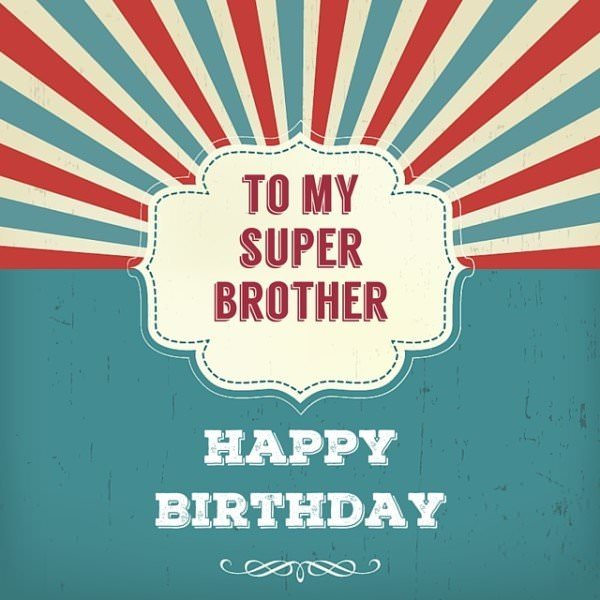 To my Super Brother!