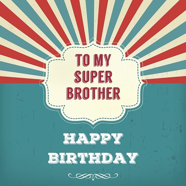 Happy birthday brother best birthday wishes for your bro to my super brother happy birthday voltagebd Gallery