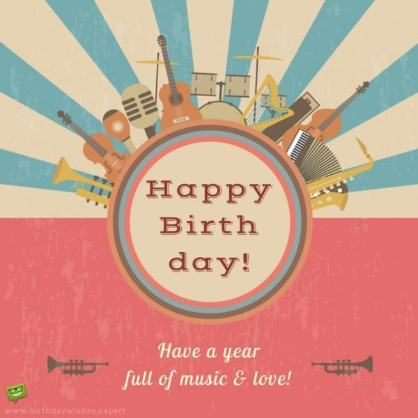 Happy Birthday! Have a year full of music and love.
