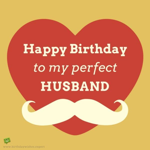 Happy Birthday to my perfect Husband.