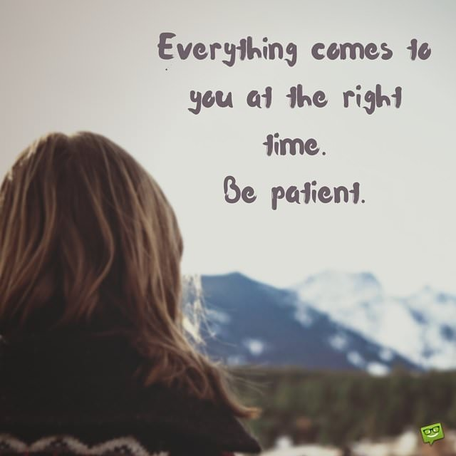 When The Right Time Comes Quotes: Inspirational Quotes About Life