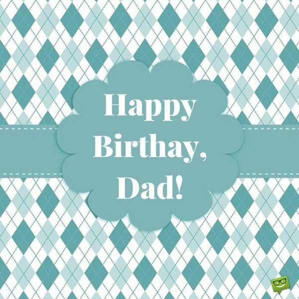 Happy Birthday Dad!