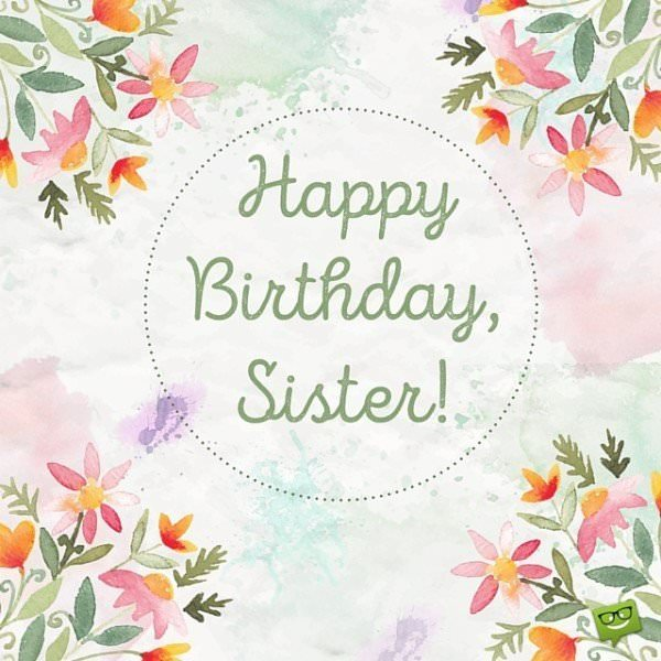 Happy Birthday, Sister.