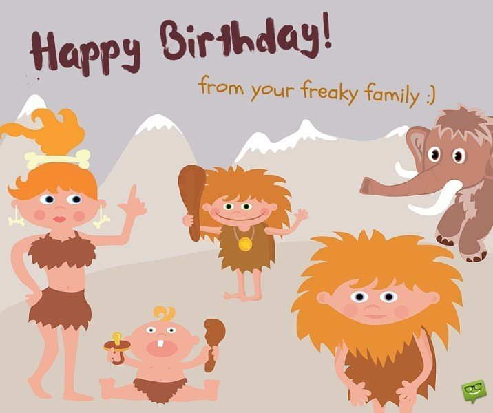 Happy Birthday from your freaky family for facebook