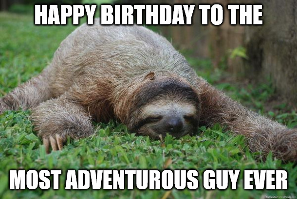 Happy Birthday Sleeping Sloth Meme.
