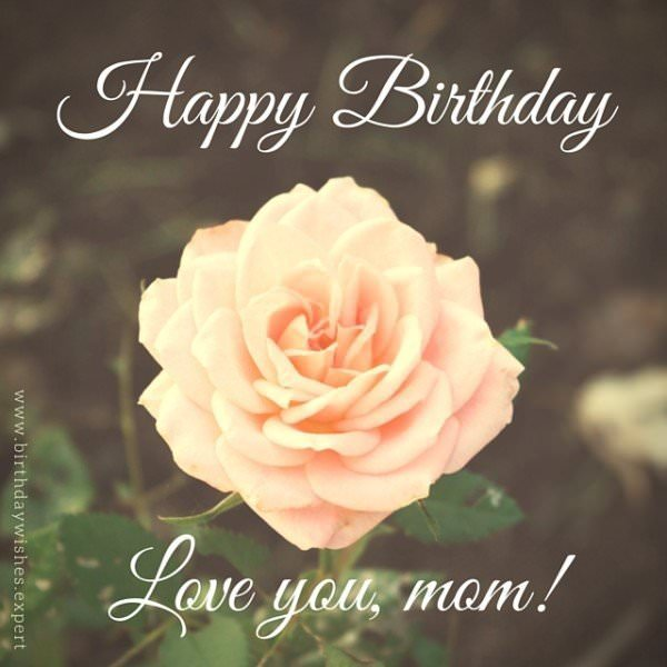 Happy Birthday. Love you, mom!