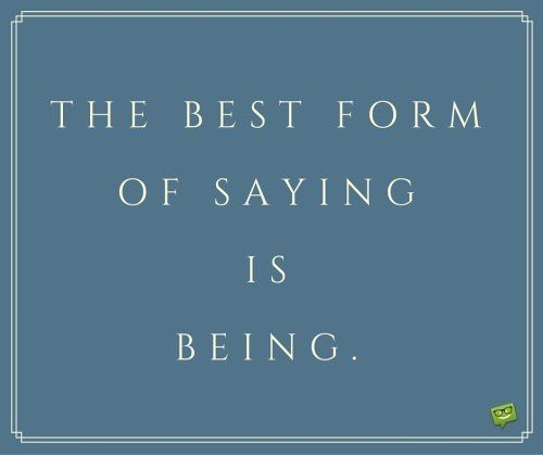 The best for of saying is being.
