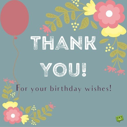 Thank You for your birthday wishes!
