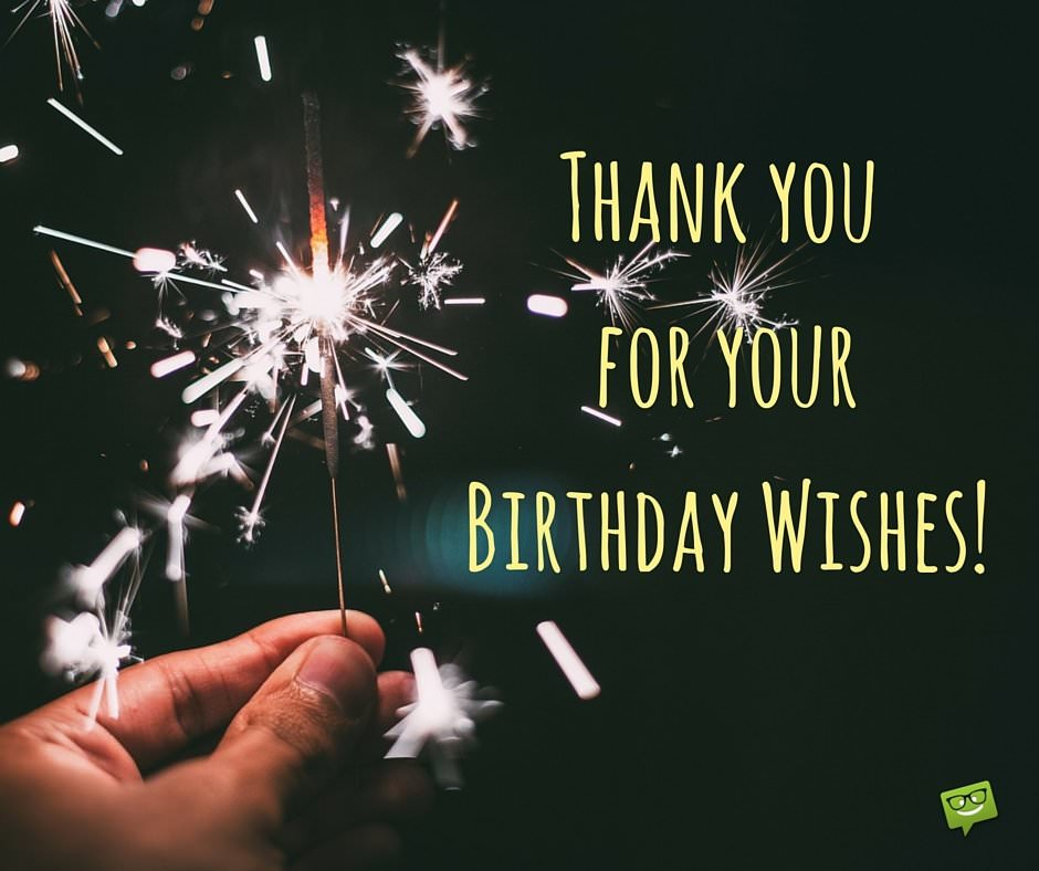 Thanking For Birthday Wishes Reply Birthday Thank You: Pictures To Help Express Your Gratitude