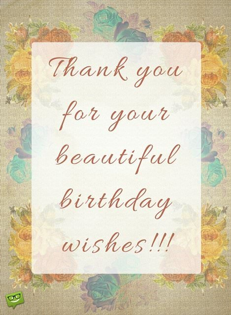 Thank you for beautiful your birthday wishes!
