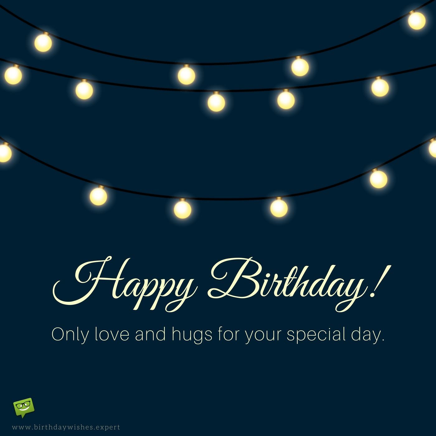 happy birthday only love and hugs for your special day