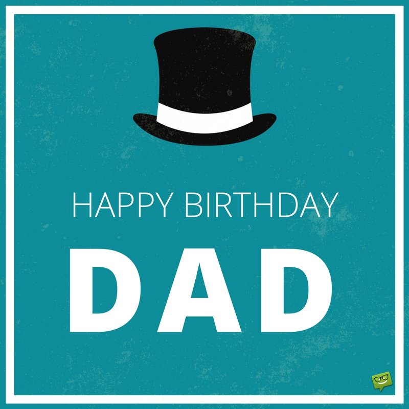 happy birthday dad  birthday wishes for your father