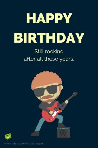 Happy Birthday. Still rocking after all these years.