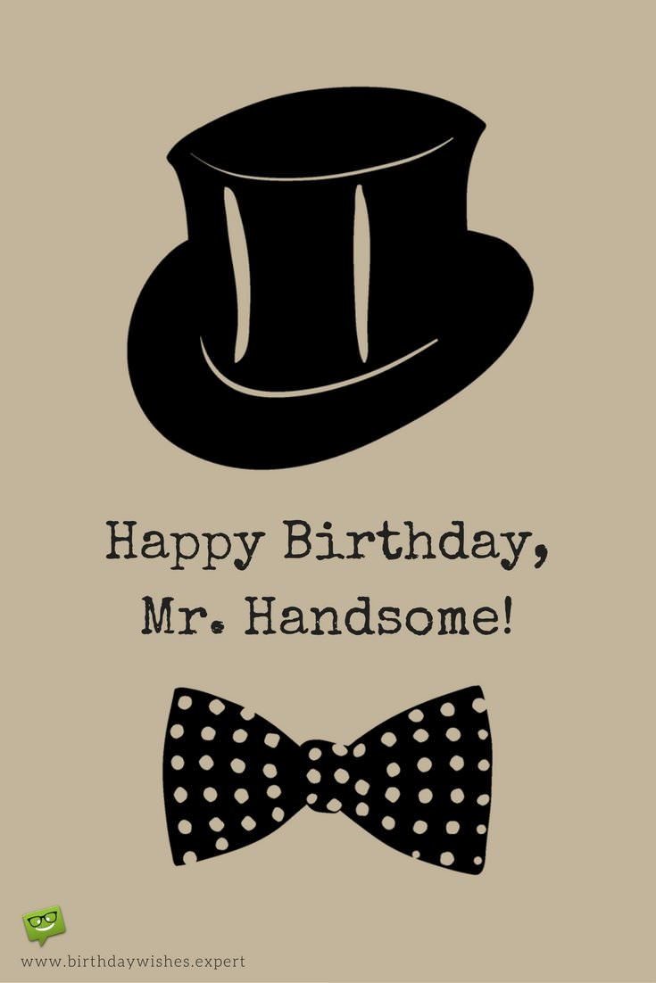 Happy Birthday Mr Handsome