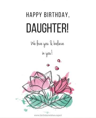 Happy Birthday, daughter! We love you and believe in you.