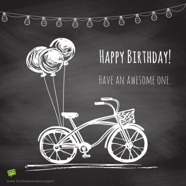 Happy Birthday! Have an awesome one.