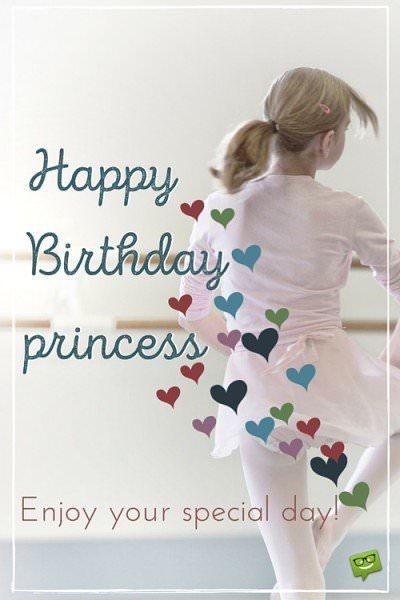 Happy Birthday Princess. Enjoy your special day!