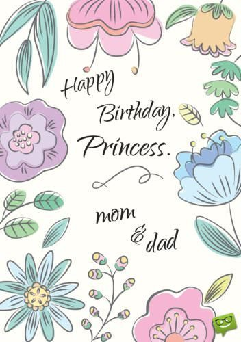 Happy Birthday, Princess. Mom and dad.