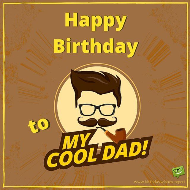 Happy Birthday To My Cool Dad