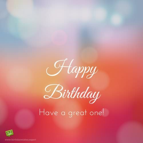 Happy Birthday! Have a great one.