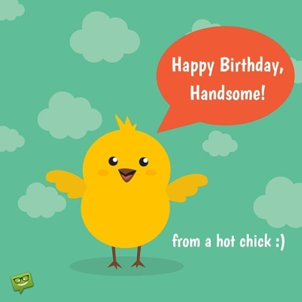 Happy Birthday, Handsome! from a hot chick