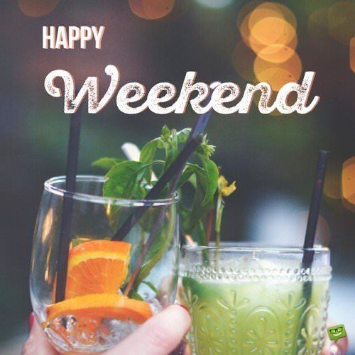 Happy Weekend! Have lot's of fun!