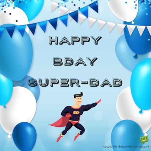 Happy Birthday Super-Dad.